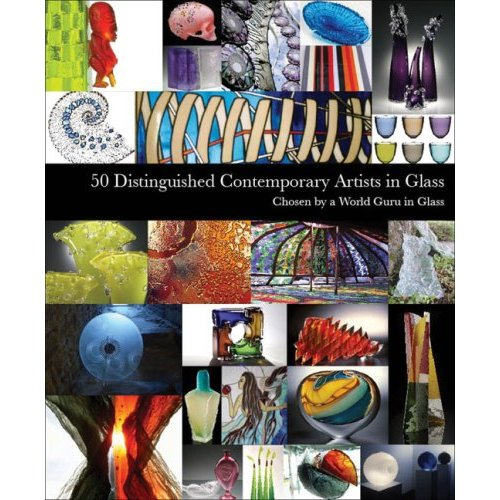 Glassblower.Info Amazon book 50 Distinguished Contemporary Artists in Glass by IL Publishers LTD ISBN 0947798609