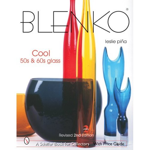 Glassblower.Info Amazon book Blenko: Cool 50s & 60s Glass (Revised 2nd Edition) by Leslie Pina ISBN 0764322508