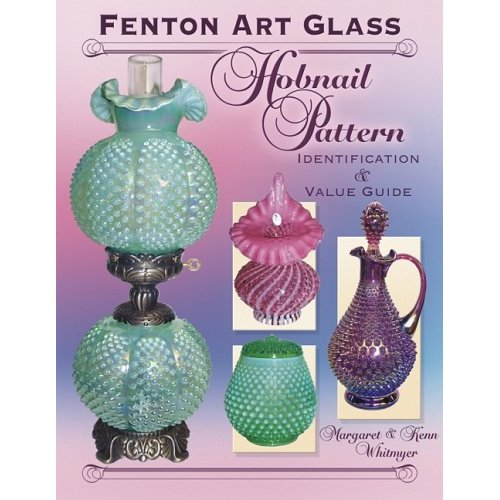 Glassblower.Info Amazon book Fenton Art Glass Hobnail Patterns: Identification & Value Guide by Margaret Whitmyer (Author), Kenn Whitmyer ISBN 157432473X