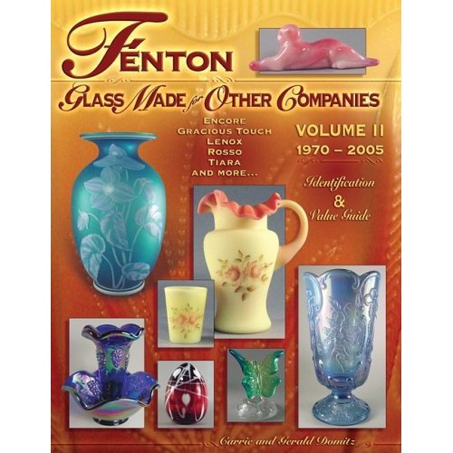 Glassblower.Info Amazon book Fenton Glass Made for Other Companies 1970-2005: Identification & Value Guide by Carrie Domitz ISBN 1574325159