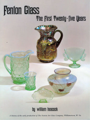 Glassblower.Info Amazon book Fenton Glass the First 25 Years with 1998 Price Guide by William Heacock ISBN 0915410273