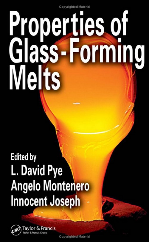 Glassblower.Info Amazon book Properties of Glass-Forming Melts by David Pye, Innocent Joseph, Angelo Montenero ISBN 1574446622
