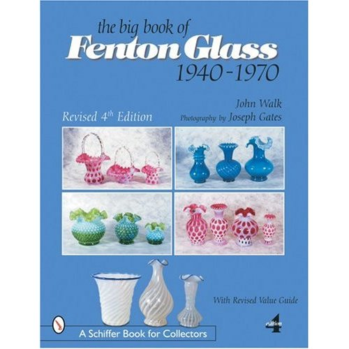 Glassblower.Info Amazon book The Big Book of Fenton Glass by John Walk, Joseph Gates ISBN 0764317296
