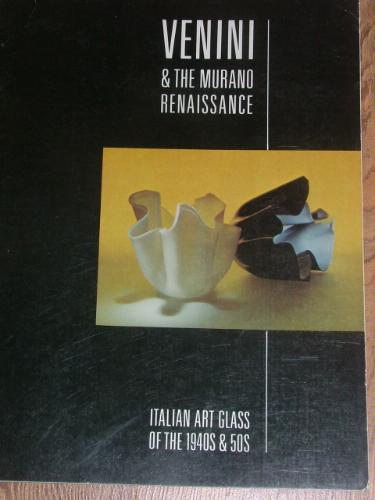 Glassblower.Info Amazon book Venini & the Murano Renaissance - Italian Art Glass of teh 1940s and 1950s by Fifty 50 ISBN