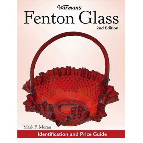 Glassblower.Info Amazon book Warman's Fenton Glass: Identification and Price Guide by Mark Moran ISBN 0896895718