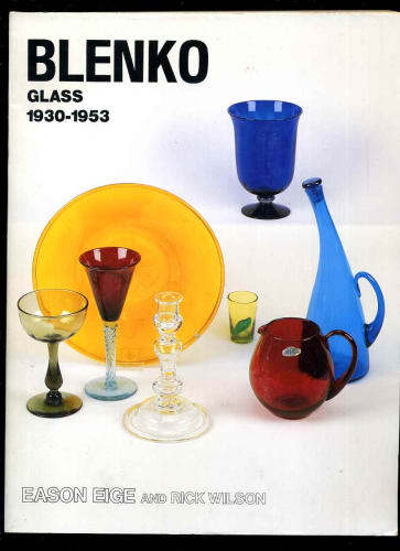 Glassblower.Info Amazon book Blenko Glass: 1930-1953 by Eason Eige, Rich Wilson, Richard Blenko ISBN 0915410346