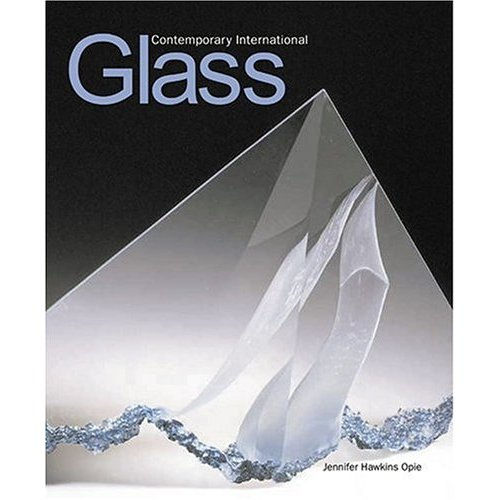 Glassblower.Info Amazon book Contemporary International Glass by Jennifer Hawkins Opie ISBN 1851774262