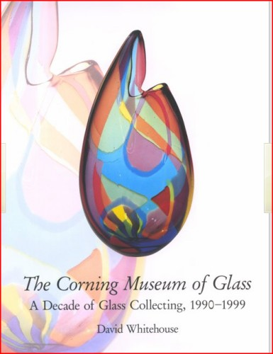 Glassblower.Info Amazon book The Corning Museum of Glass: A Decade of Glass Collecting, 1990-1999 by David Whitehouse ISBN 0810967103