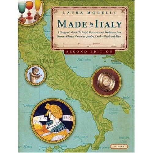 Glassblower.Info Amazon book Made in Italy: A Shopper's Guide to Italy's Best Artisanal Traditions from Murano Glass to Ceramics, Jewelry, Leather Goods, and More, 2nd Edition by Laura Morelli ISBN 0789316994