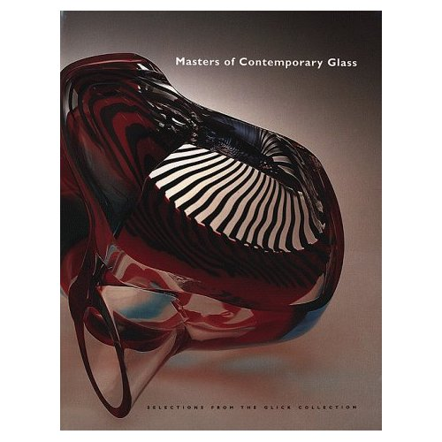 Glassblower.Info Amazon book Masters of Contemporary Glass: Selections from the Glick Collection by Martha Drexler Lynn, Barry Shifman ISBN 0936260653