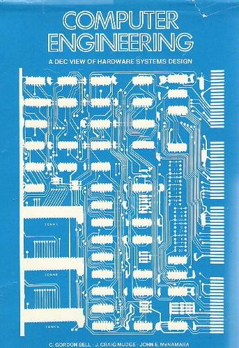 "C. Gordon Bell's book ""Computer Engineering: A DEC View of Hardware Systems Design"""